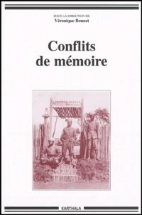 Véronique Bonnet - Conflits de mémoire.