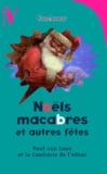 Confrérie de l'effroi et Paul Van Loon - Noëls macabres et autres fêtes.