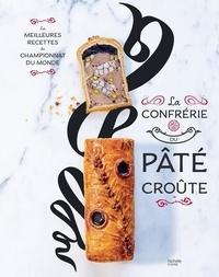 Confrérie du Pâté-Croûte - La confrérie du pâté-croûte - Les meilleures recettes du championnat du monde.