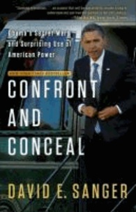 Confront and Conceal - Obama's Secret Wars and Surprising Use of American Power.