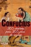 Confucius - 365 citations pour 365 jours de sagesse.
