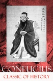 Confucius Confucius et James Legge - Classic of History (Part 1 & 2: The Book of Thang & The Books of Yü).