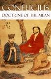 Confucius Confucius et James Legge - Doctrine of The Mean (or How to Achieve Equilibrium).