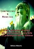 Confucius Confucius et Mencius Mencius - Les quatre livres de philosophie morale et politique de la Chine - Traité des Quatre Nations.