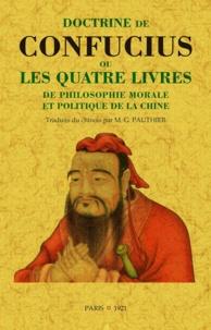 Confucius - Doctrine de Confucius ou les quatre livres de philosophie morale et politique de la Chine.