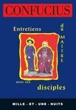 Confucius - Entretiens du Maître avec ses disciples - Nouvelle Edition.