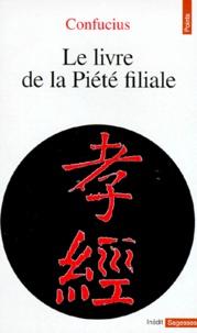 Confucius - Le livre de la piété filiale.