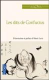 Confucius - Les dits de Confucius.