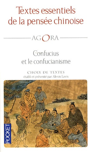 Confucius - Textes essentiels de la pensée chinoise - Confucius et le confucianisme.
