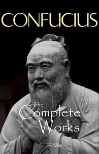 Confucius - The Complete Works of Confucius.