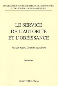 Congrégation Doctrine de Foi - Le service de l'autorité et de l'obéissance - Faciem tuam, Domine, requiram.