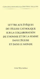 Congrégation Doctrine de Foi - Lettre aux évêques de l'Eglise catholique sur la collaboration de l'homme et de la femme dans l'Eglise et dans le monde.