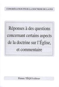 Congrégation Doctrine de Foi - Réponses à des questions concernant certains aspects de la doctrine sur l'Eglise, et commentaire.