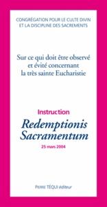 Congrégation pour culte divin - Redemptionis Sacramentum - Instruction sur ce qui doit être observé et évité concernant la très sainte Eucharistie.