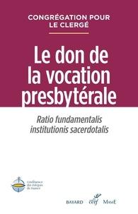 Congrégation pour le Clergé - Le don de la vocation presbytérale - Ratio Fundamentalis Institutionis Sacerdotalis.