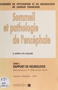 Congrès de psychiatrie et de n et Alain Autret - Rapport de neurologie - Sommeil et pathologie de l'encéphale.