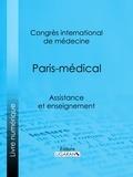 Congrès international de médecine et  Ligaran - Paris-médical - Assistance et enseignement.