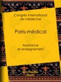 Congrès International de Médecine et Alexis Dureau - Paris-médical - Assistance et enseignement.
