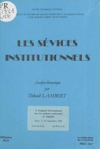 Congrès international sur les et Thibault Lambert - Les sévices institutionnels : analyse thématique.