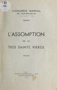 Congrès marial du Puy-en-Velay et Jean-François Bonnefoy - L'assomption de la très Sainte Vierge.
