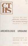 Congrès national des sociétés - Archéologie urbaine.