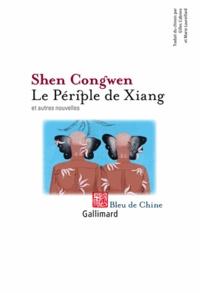 Congwen Shen - Le périple de Xiang et autres nouvelles.