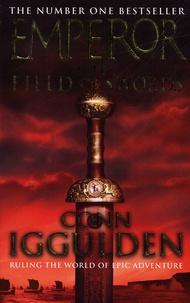 Conn Iggulden - Emperor  : Field and Swords.