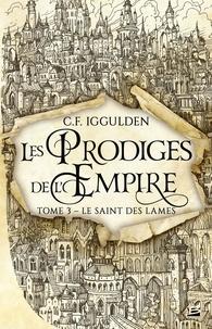 Conn Iggulden - Les Prodiges de l'Empire Tome 3 : Le Saint des lames.