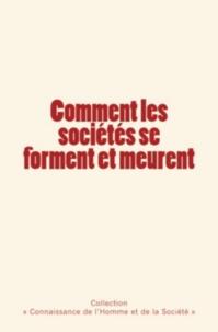 Connaissance de l'Homme Et de la Société et J. Novicow - Comment les sociétés se forment et meurent.