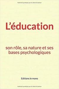 Connaissance de l'Homme Et de la Société - L'éducation: son rôle, sa nature et ses bases psychologiques.