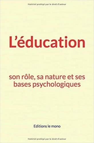 L'éducation: son rôle, sa nature et ses bases psychologiques