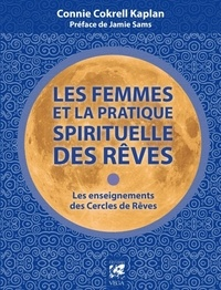 Les femmes et la pratique spirituelle des rêves- Les enseignements des Cercles de Rêves - Connie Cokrell Kaplan |