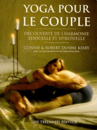 Connie Dunne Kirby et Robert Dunne Kirby - Yoga pour le couple.