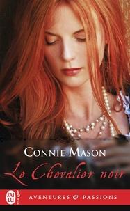 Connie Mason - Le chevalier noir.