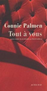 Connie Palmen - Tout à vous.