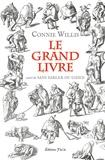 Connie Willis - Le grand livre - Suivi de Sans parler du chien.