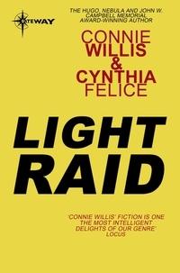 Connie Willis et Cynthia Felice - Light Raid.