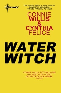 Connie Willis et Cynthia Felice - Water Witch.