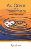 Connirae Andreas et Tamara Andreas - Au coeur de la transformation - Atteindre la source intérieure.