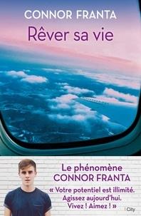 Connor Franta - Rêver sa vie.