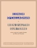 Conor O'Callaghan - Rien d'autre sur terre.