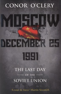Conor O'Clery - Moscow, December 25, 1991.