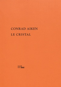 Conrad Aiken - Le cristal.