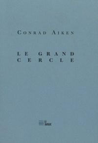 Conrad Aiken - Le grand cercle.