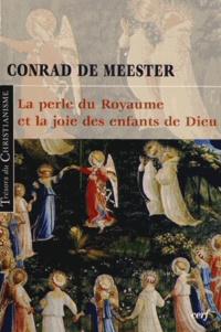 Conrad De Meester - La perle du Royaume et la joie des enfants de Dieu.