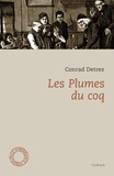 Conrad Detrez - Les Plumes du coq.
