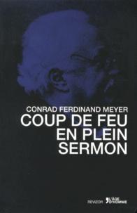 Conrad Ferdinand Meyer - Coup de feu en plein sermon suivi de Plaute au couvent de femmes.