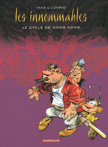 Conrad et  Yann - Les innommables  : Le cycle de Hong-Kong.