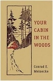 Conrad Meinecke - Your Cabin in the Woods.