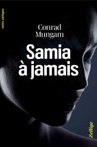 Conrad Mungam - Samia à jamais.